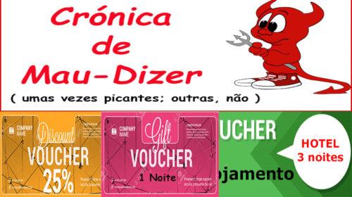 """Crónica de Mau-Dizer – Um voucher """"gratuito"""" cheio de tretas e enganos"""